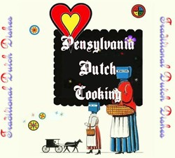 Pennsylvania Dutch Cooking -traditional Dutch Dishes