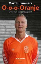 O-o-o-Oranje - Martin Laamers -Leven met een spraakgebrek Kock, Remco