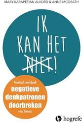 Ik kan het (niet) -Een praktisch werkboek voor ti eners om negatieve denkpatrone Karapetian Alvord, Mary