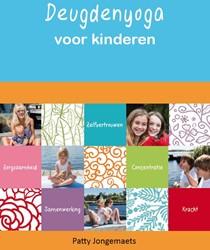 Deugdenyoga voor kinderen -voor kinderen, ouders en (kind ERYOGA)DOCENTEN Jongemaets, Patty