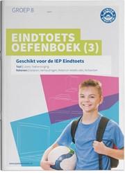 Eindtoets Oefenboek 3 -Geschikt voor de IEP Eindtoets groep 8