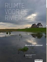 Ruimte voor de Rivier -de Nederlandse Delta veilig en mooi Feddes, Fred