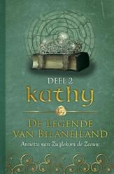 Kathy -de legende van Bilaneiland Zuijlekom de Zeeuw, Annette van