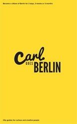 Carl Goes Carl Goes Berlin -become a citizen of Berlin for 3 days, 3 weeks or 3 months. Mengerink, Sascha