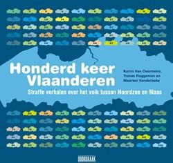 Honderd keer Vlaanderen -Straffe verhalen over het volk tussen Noordzee en Maas Van Overmeire, Karim