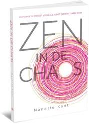 Zen in de chaos -inspiratie en troost voor als je het even niet meer weet Kant, Nanette