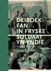 Deiboek fan in Fryske soldaat yn Yndie -Deiboek fan Freark J. Beuckens . In Fryske soldaat yn Yndie, Beuckens, Freark J.