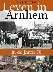 Leven in Arnhem in de jaren 70 Gerritsen, Kees