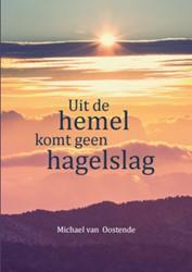Uit de hemel komt geen hagelslag Oostende, Michael van