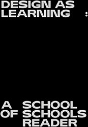 Design as Learning -A School of Schools Reader Boelens, Jan