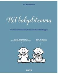 Het babydilemma -voor vrouwen die twijfelen ove r kinderen krijgen Kerseboom, Ida