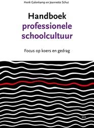 Handboek professionele schoolcultuur -Focus op koers en gedrag Galenkamp, Henk