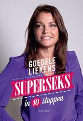 Superseks in 10 stappen -in 10 stappen Liekens, Goedele