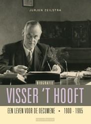 Visser 't Hooft - Biografie -Een leven voor de oecumene (19 00-1985) Zeilstra, Jurjen
