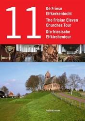 De Friese Elfkerkentocht -the Frisian Eleven Churches To ur - Die Friesische Elfkirchen Kroesen, Justin