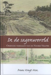 In de sagenwereld -oeroude verhalen van de Noord- Veluwe Kragt, Frans