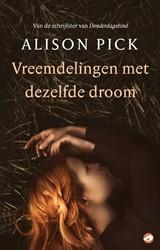 Vreemdelingen met dezelfde droom Pick, Alison