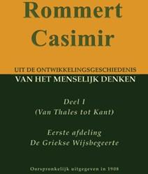 Uit de ontwikkelingsgeschiedenis van het -deel I: van Dales tot Kant Eer ste afdeling De Griekse Wijsbe Casimir, Rommert