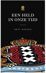 Een held in onze tijd -aan de Amsterdamse grachten Bakker, Bert