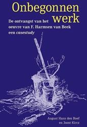 Onbegonnen werk -de ontvangst van het oeuvre va n F. Harmsen van Beek, een cas Boef, August Hans den