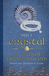 Crystal -De legende van Bilaneiland Zuijlekom de Zeeuw, Annette van