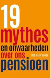 19 mythes en onwaarheden over ons pensio Brouwer, Rob de