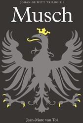 Musch -johan de Witt trilogie 1 Tol, Jean-Marc van