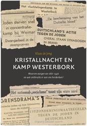 Kristallnacht en Kamp Westerbork -waarom zwegen we voor 1940 e n wat ontbreekt er aan ons her Jong, Klaas de