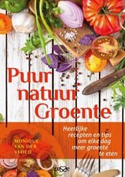 Puur Natuur: Groente -Heerlijke recepten en tips om elke dag meer groente te eten Van der Vloed, Monique