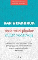 Van werkdruk naar werkplezier in het ond -timemanagement en klassenmanag ement in het onderwijs Kouwenhoven, Angela