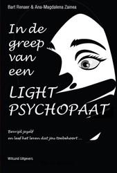 In de greep van een light-psychopaat -Bevrijd jezelf en leef het lev en dat jou toebehoort Renaer, Bart