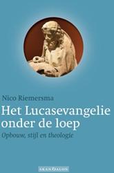 Het Lucasevangelie onder de loep -opbouw, stijl en theologie Riemersma, Nico