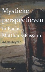 Mystieke perspectieven in Bach's Ma Keyzer, Ad de