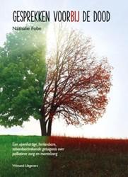 Gesprekken voorbij de dood -een openhartige, herkenbare, t aboedoorbrekende getuigenis ov Fobe, Nathalie