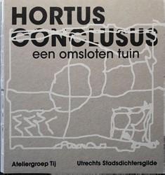 Hortus Conclusus -een omsloten tuin Utrechts Stadsdichtersgilde