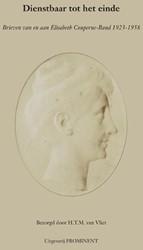 Dienstbaar tot het einde  Brieven van en -brieven van en aan Elisabeth C ouperus-Baud (1923-1958)