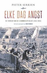 Elke dag angst -De terreur van de V-bommen in Belgie (1944-1945) Serrien, Pieter