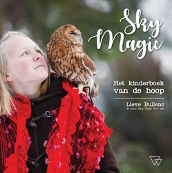 Sky magic -Hte kinderboek van de hoop Bullens, Lieve