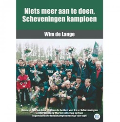 Niets meer aan te doen, Scheveningen kam -Ruim 20 jaar na dato blikken d e helden van S.v.v. Schevening Lange, Wim de