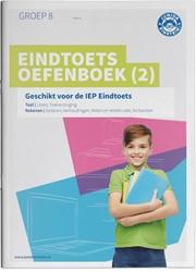 Eindtoets Oefenboek -Geschikt voor de IEP Eindtoets groep 8 Hoek, J.