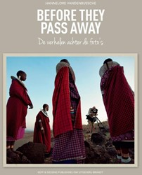 Before they pass away -de verhalen achter de foto&apo Vandenbussche, Hannelore