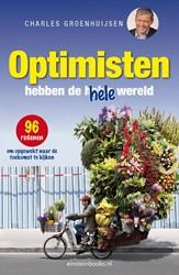 Optimisten hebben de hele wereld -96 redenen om opgewekt naar de toekomst te kijken Groenhuijsen, Charles
