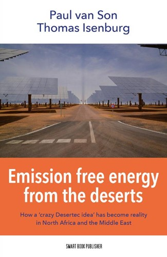 "Emission free energy from the deserts -How a ""crazy Desertec ide become reality in North Afric Son, Paul van"