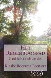 Het Regenboogpad -gedichtenbundel door Klaske Bo ersma Feenstra Boersma Feenstra, Klaske