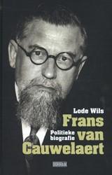 Frans Van Cauwelaert -politieke biografie Wils, Lode