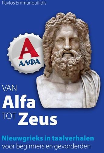 Van Alfa tot Zeus -Nieuwgrieks in taalverhalen vo or beginners en gevorderden Emmanouilidis, Pavlos
