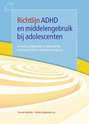 Richtlijn ADHD en middelengebruik bij ad -screening, diagnostiek en beha ndeling in de jeugd-GGZ en jeu Hendriks, Vincent