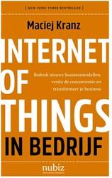 Internet of things in bedrijf -Ontdek nieuwe moglijkheden, op lossingen en businessmodellen Kranz, Maciej