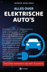 Alles over elektrische auto's -Elektrisch rijden in de prakti jk Horlings, Jeroen