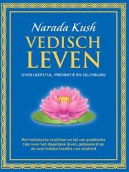Vedisch Leven -Leefstijl, Preventie & Zel ing Kush, Narada